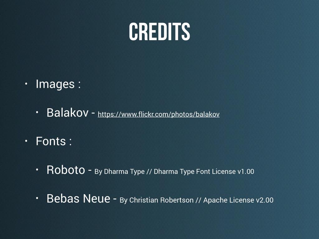 CREDITS • Images : • Balakov - https://www.flic...