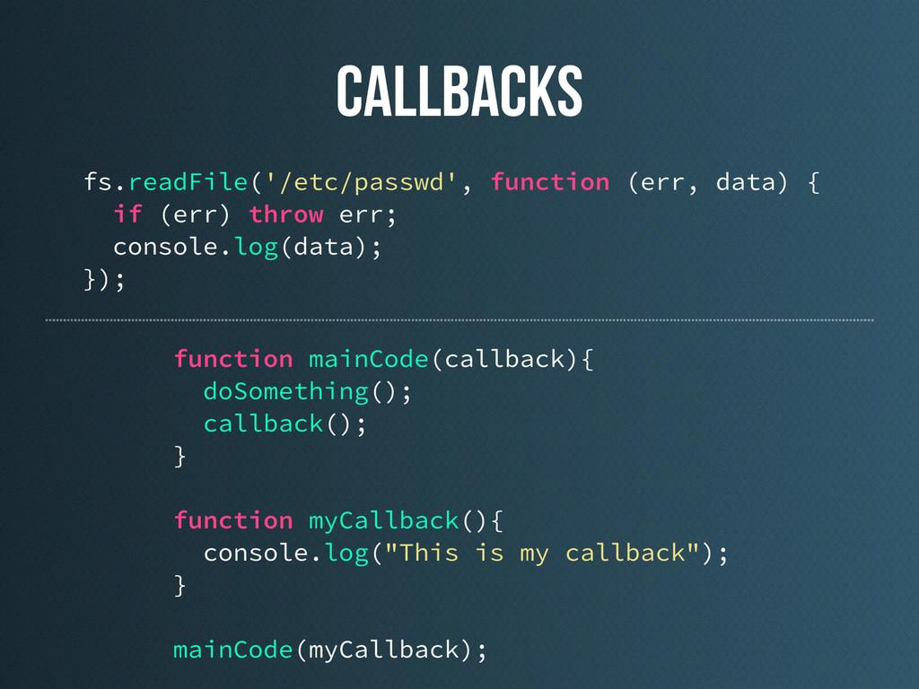 callbackS fs.readFile('/etc/passwd', function (...
