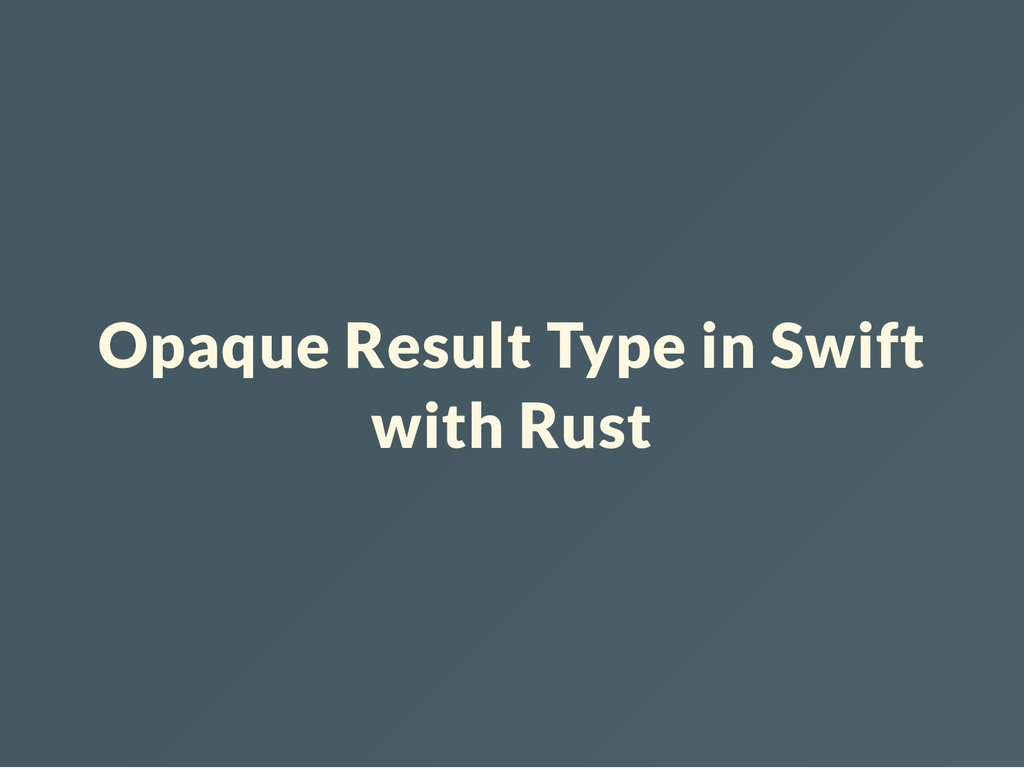 Opaque Result Type in Swift with Rust
