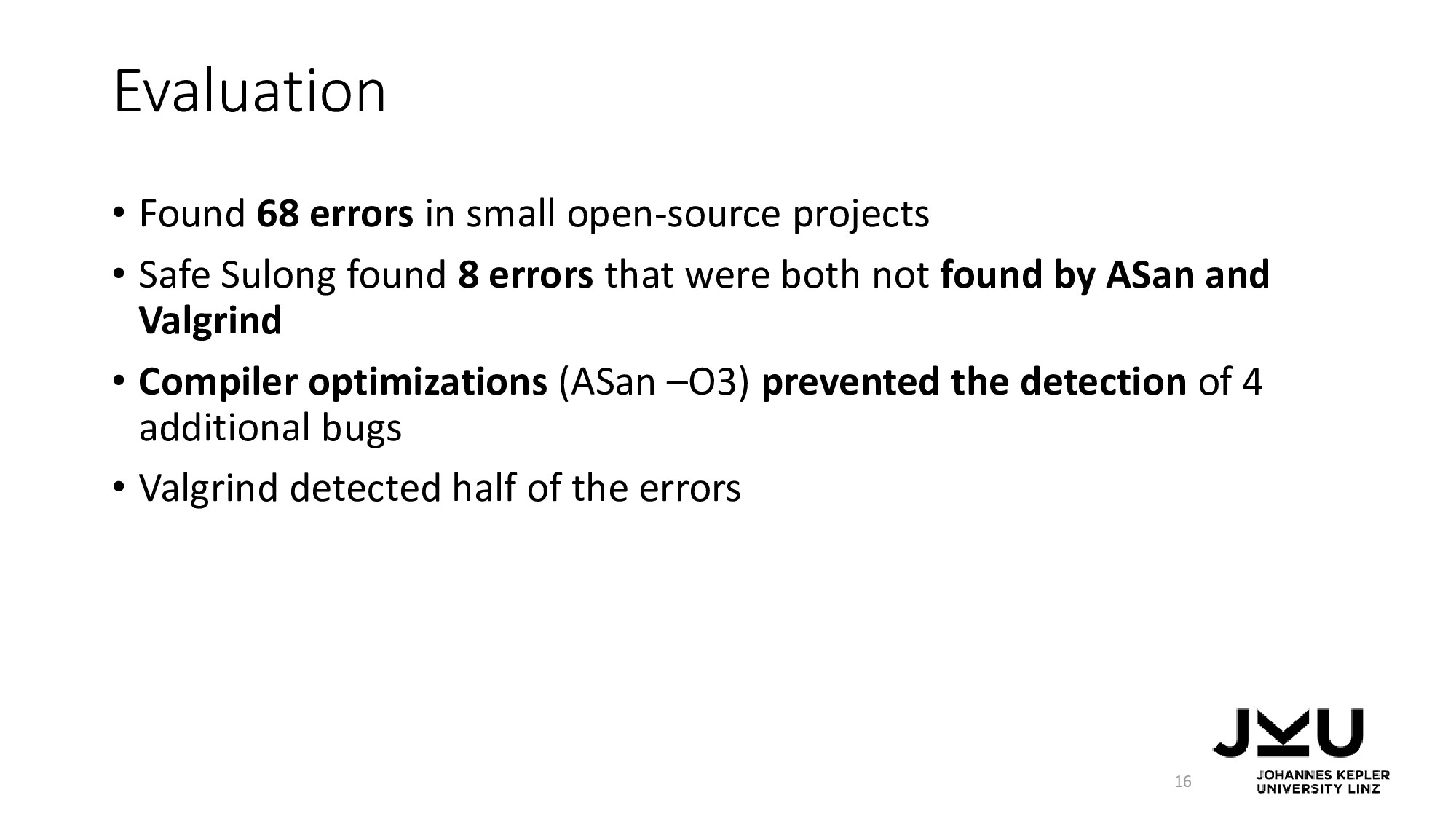 Evaluation • Found 68 errors in small open-sour...