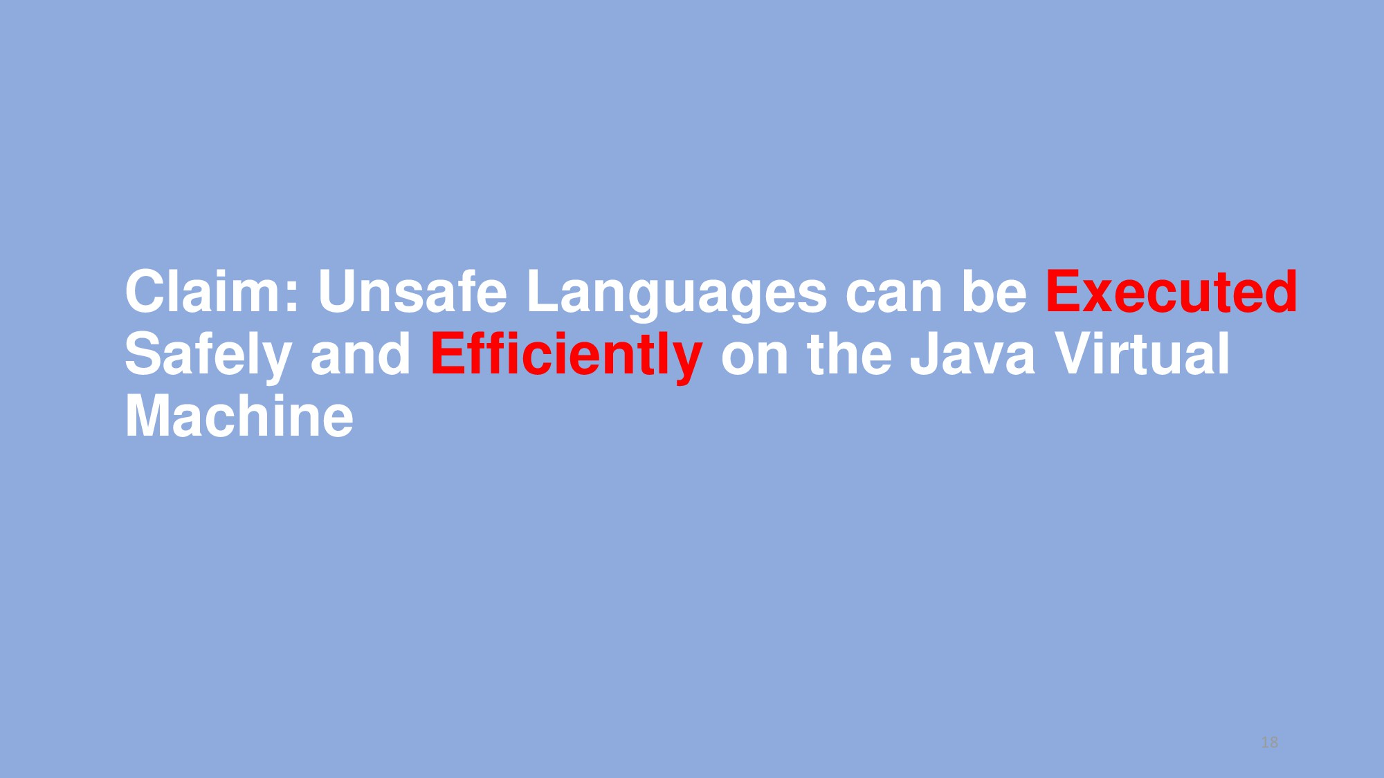 Claim: Unsafe Languages can be Executed Safely ...