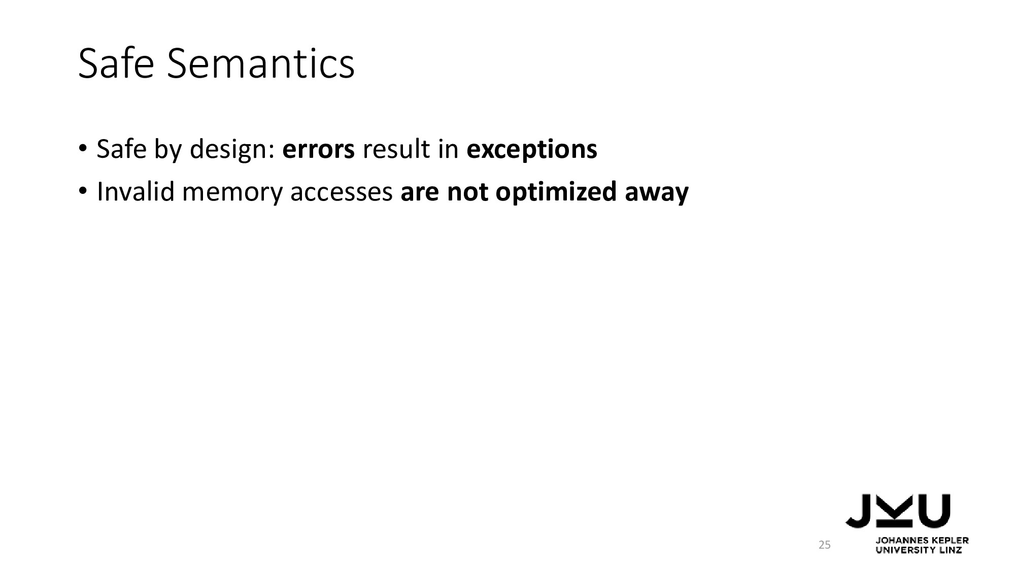 Safe Semantics • Safe by design: errors result ...