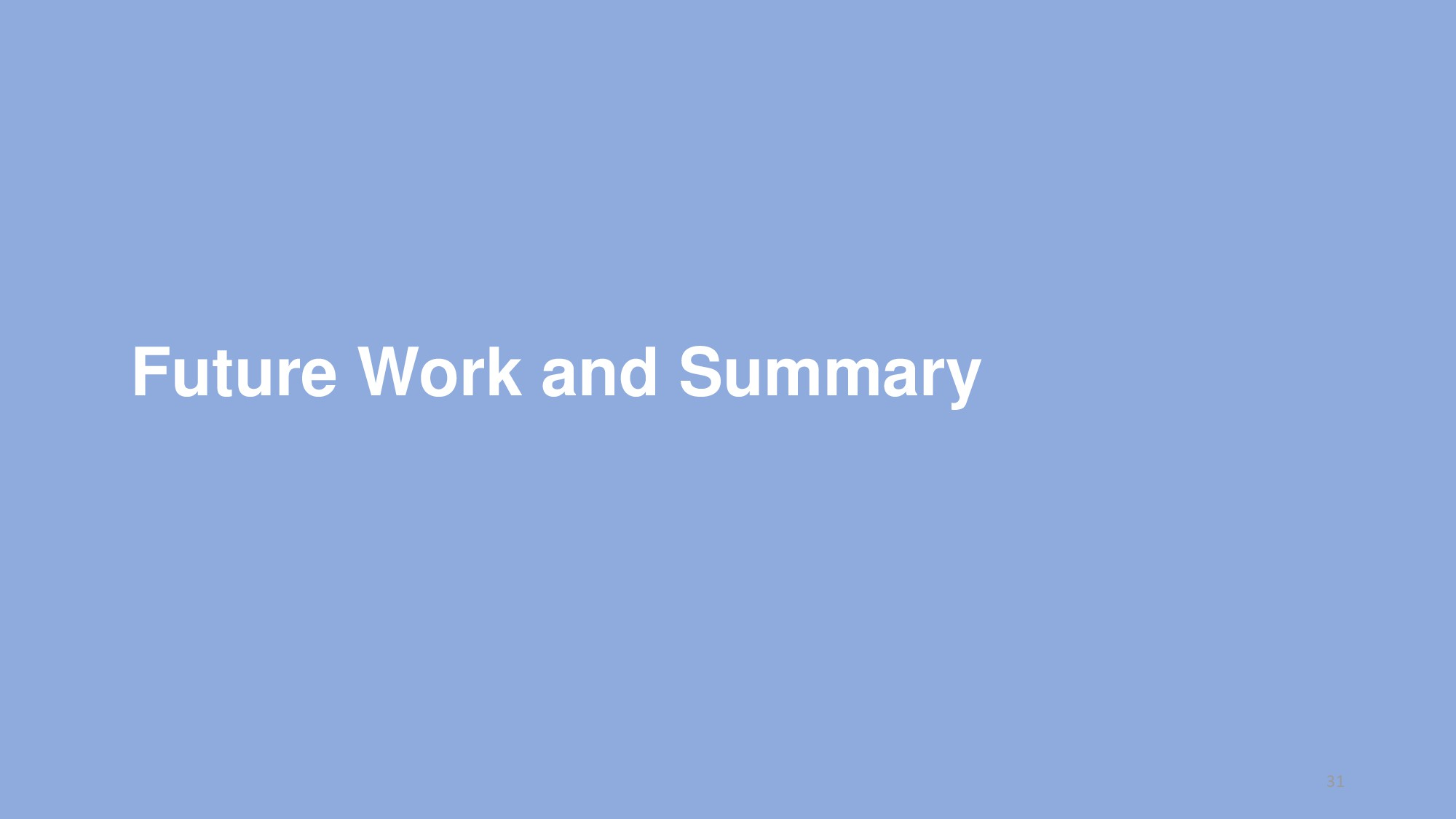 Future Work and Summary 31