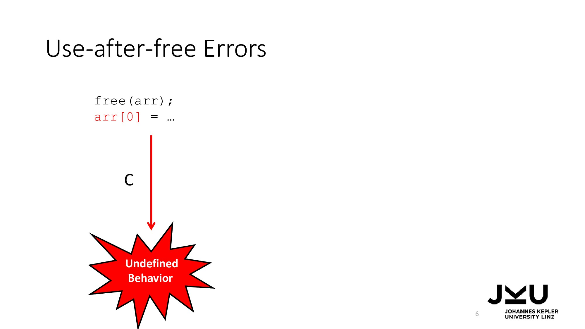 Use-after-free Errors 6 free(arr); arr[0] = … C...