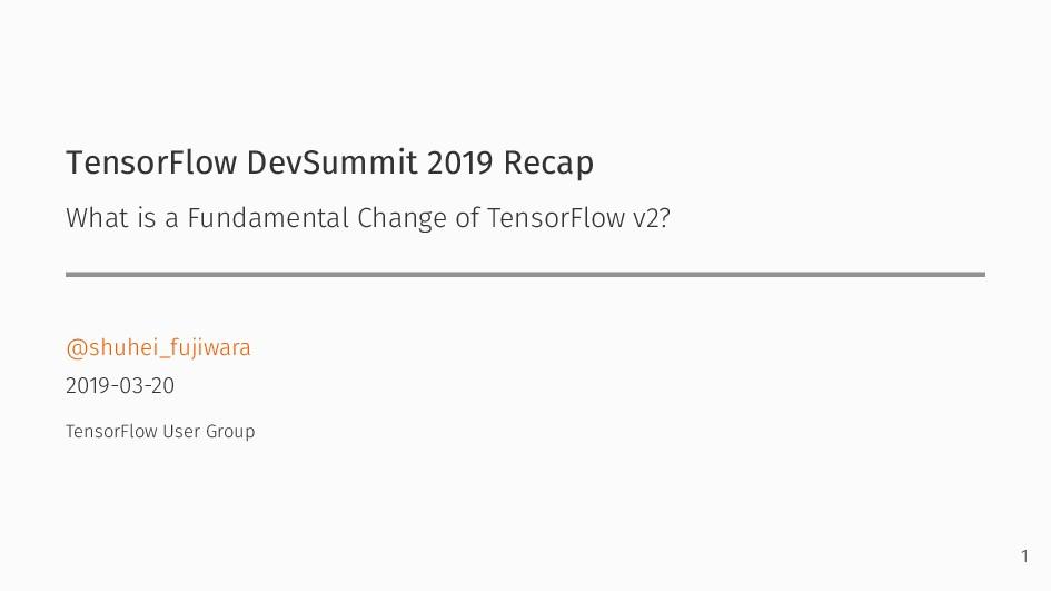 TensorFlow DevSummit 2019 Recap What is a Funda...