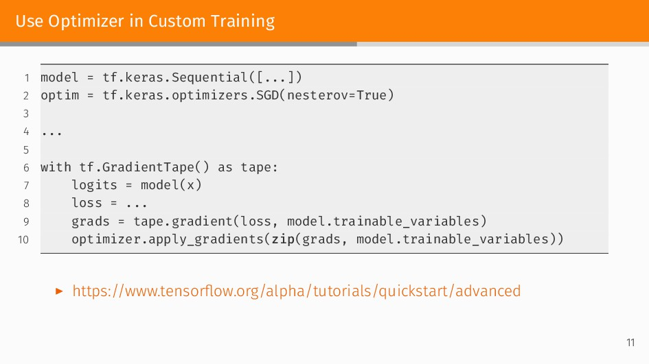 Use Optimizer in Custom Training 1 model = tf.k...