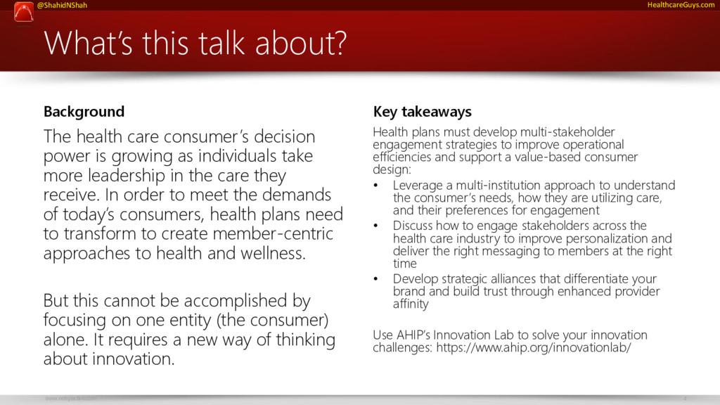 www.netspective.com 4 @ShahidNShah HealthcareGu...