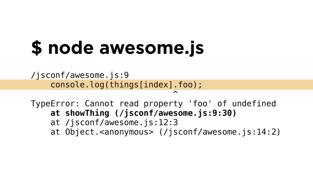 $ node awesome.js ! /jsconf/awesome.js:9 consol...