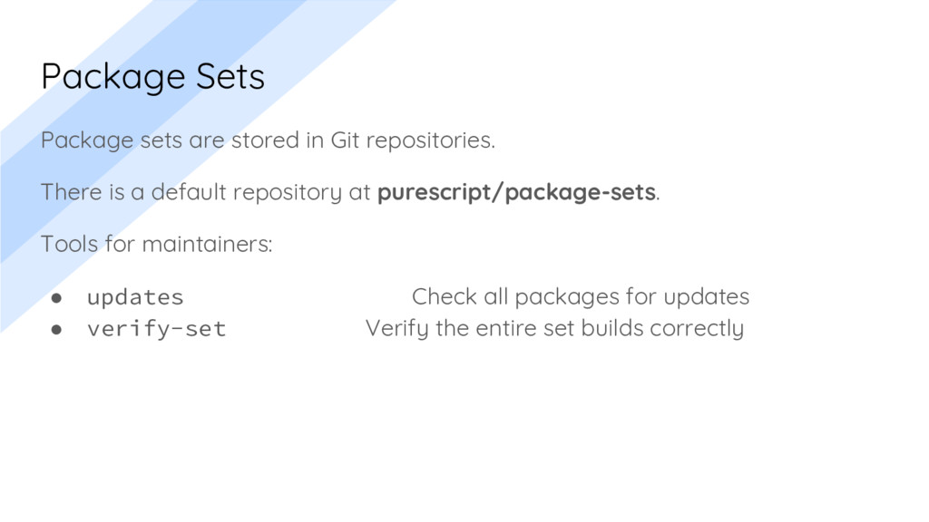 Package Sets Package sets are stored in Git rep...