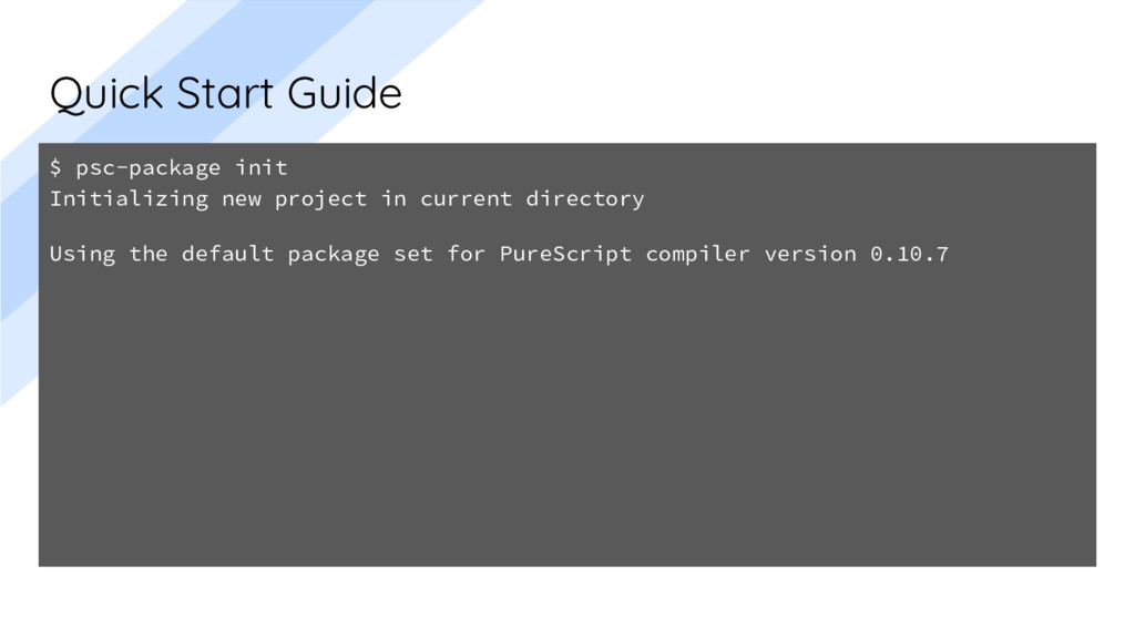 Quick Start Guide $ psc-package init Initializi...