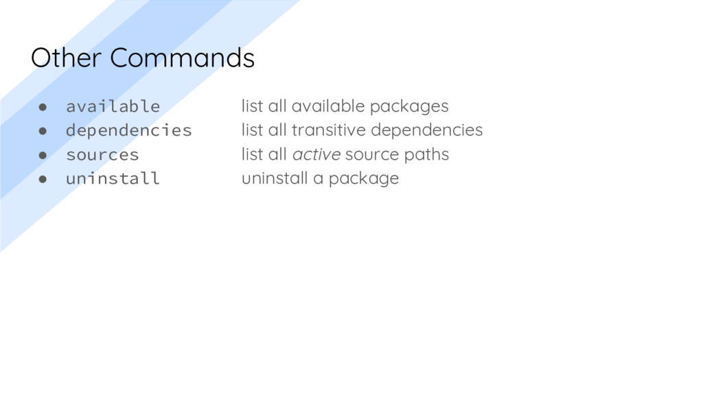 Other Commands ● available list all available p...