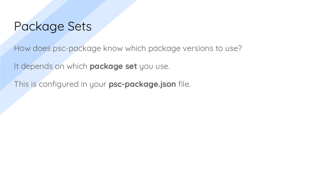 Package Sets How does psc-package know which pa...