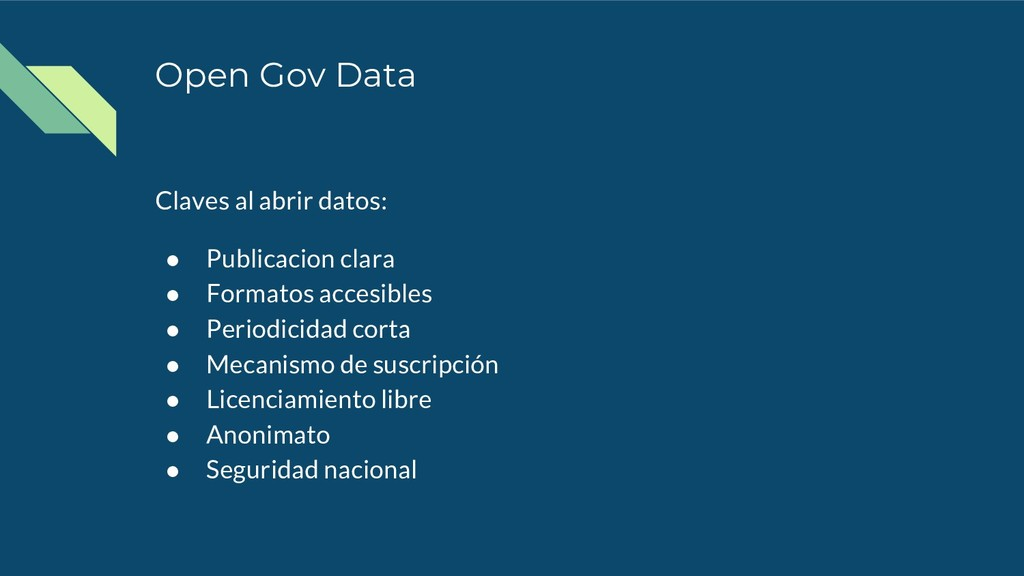 Open Gov Data Claves al abrir datos: ● Publicac...