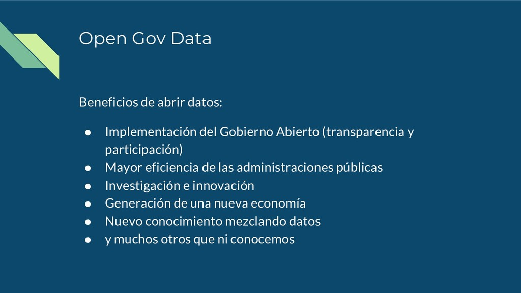 Open Gov Data Beneficios de abrir datos: ● Impl...