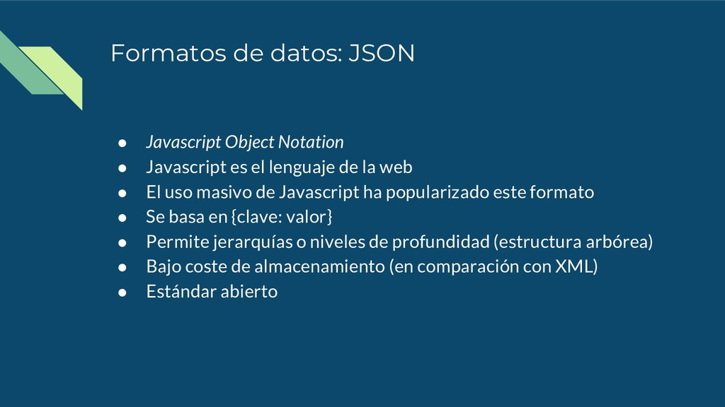Formatos de datos: JSON ● Javascript Object Not...