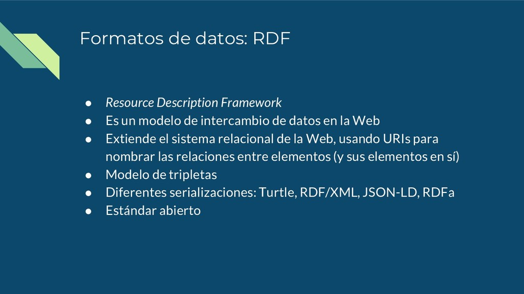 Formatos de datos: RDF ● Resource Description F...