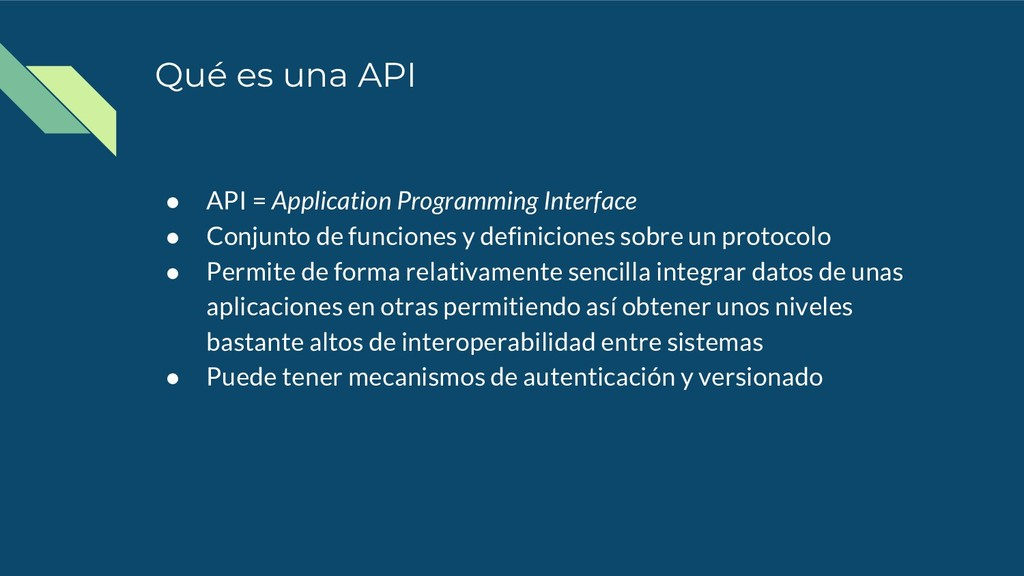 Qué es una API ● API = Application Programming ...