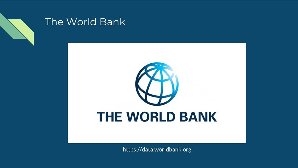 The World Bank https://data.worldbank.org