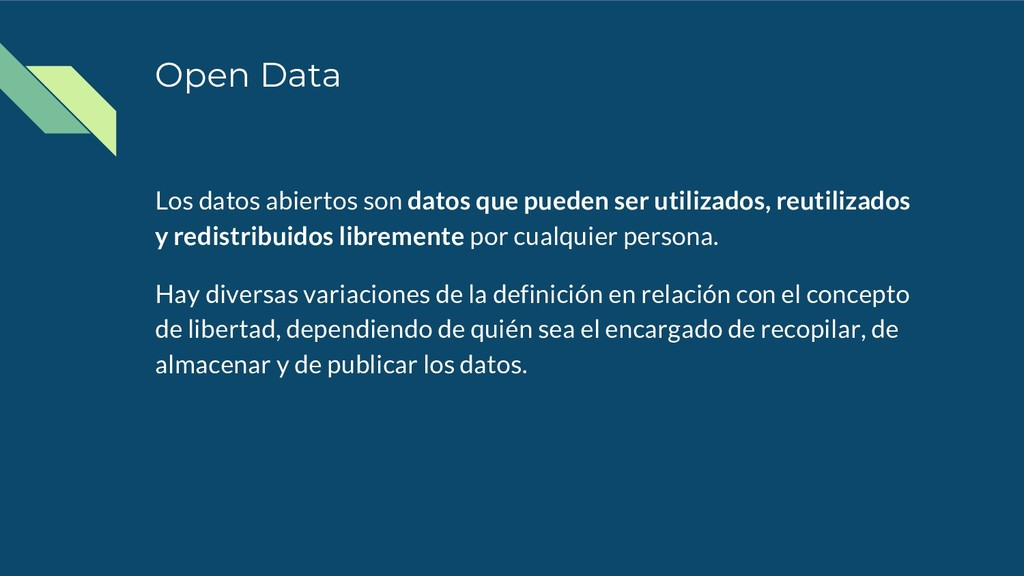 Open Data Los datos abiertos son datos que pued...