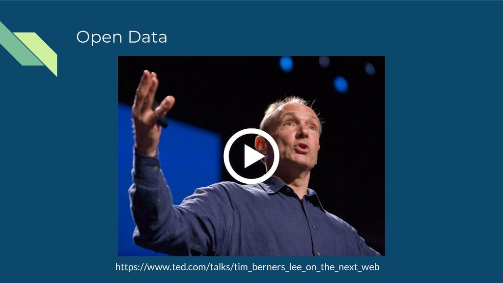 Open Data https://www.ted.com/talks/tim_berners...