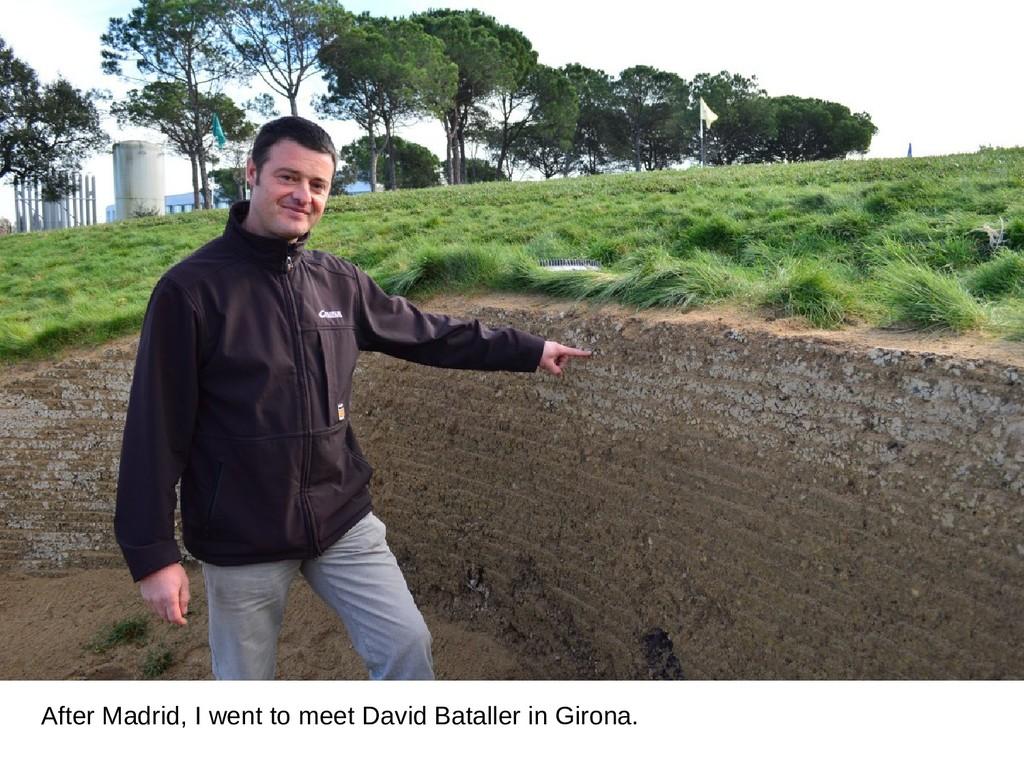 After Madrid, I went to meet David Bataller in ...