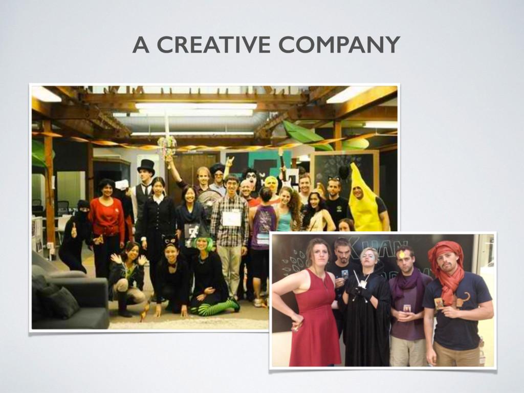 A CREATIVE COMPANY