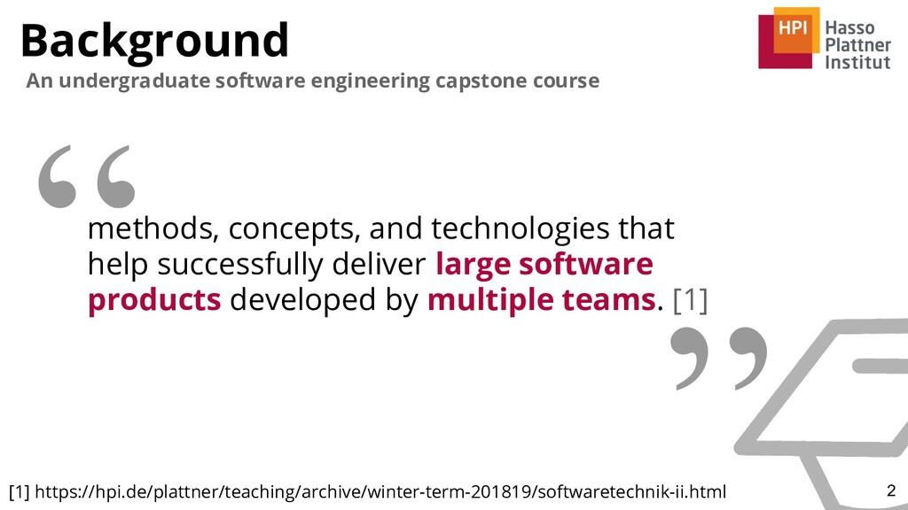 Background 2 An undergraduate software engineer...