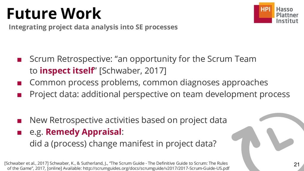 Future Work 21 Integrating project data analysi...