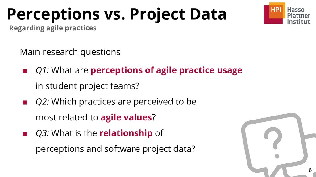 Perceptions vs. Project Data Main research ques...