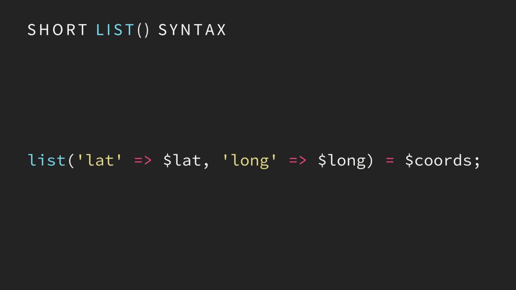 S H O R T L I S T ( ) S Y N T A X list('lat' =>...