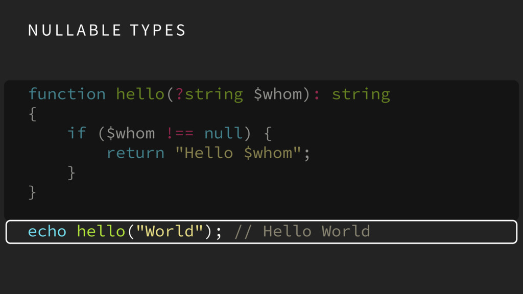 function hello(?string $whom): string { if ($wh...