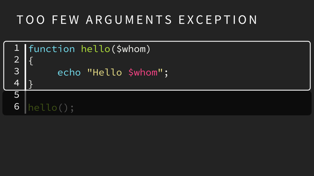 "function hello($whom) { echo ""Hello $whom""; } h..."