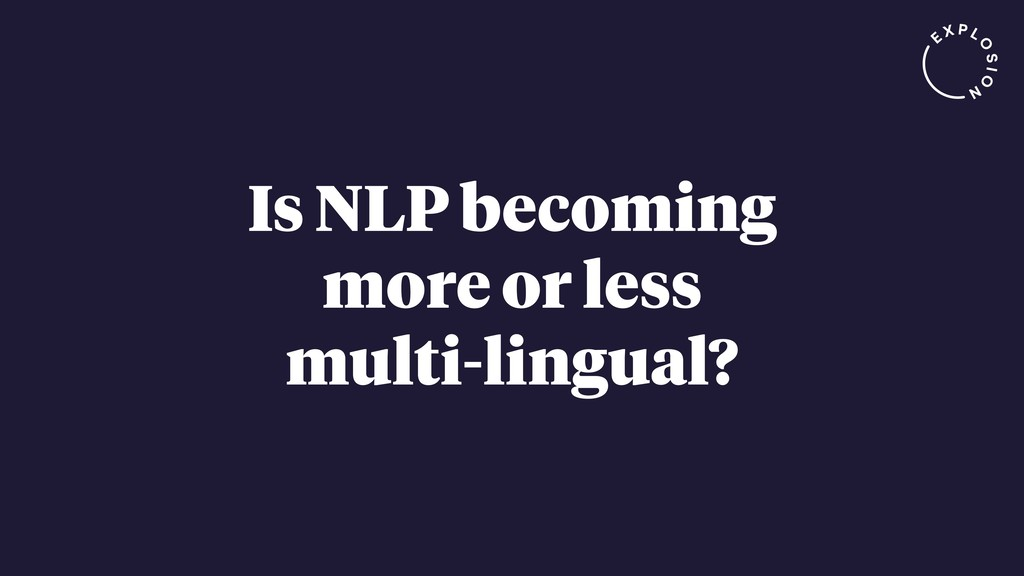 Is NLP becoming more or less multi-lingual?