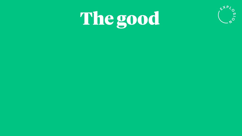 The good