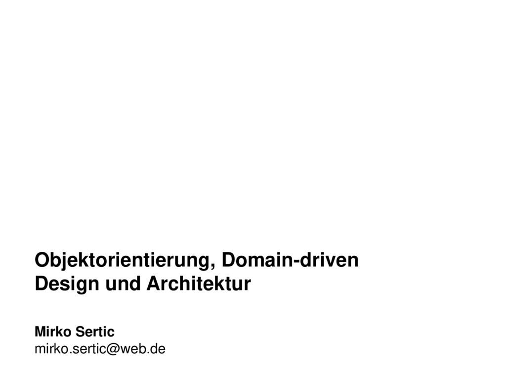 Objektorientierung, Domain-driven Design und Ar...