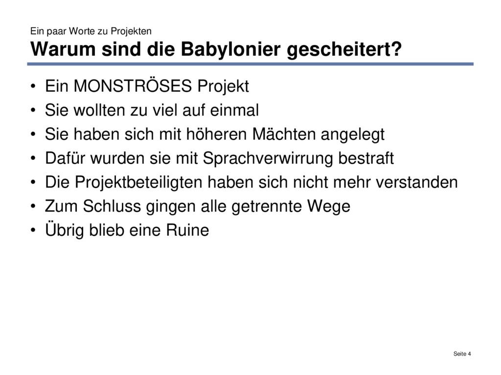 Ein paar Worte zu Projekten Warum sind die Baby...