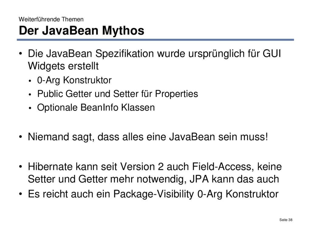 Weiterführende Themen Der JavaBean Mythos Seite...