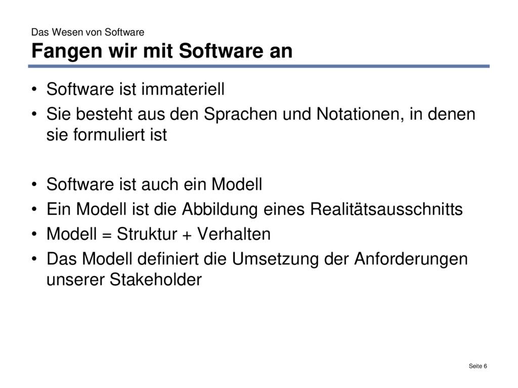 Das Wesen von Software Fangen wir mit Software ...