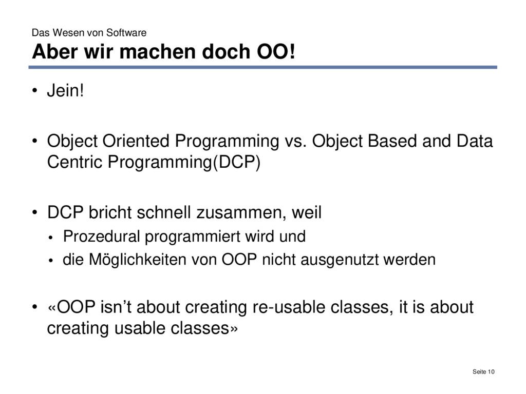Das Wesen von Software Aber wir machen doch OO!...