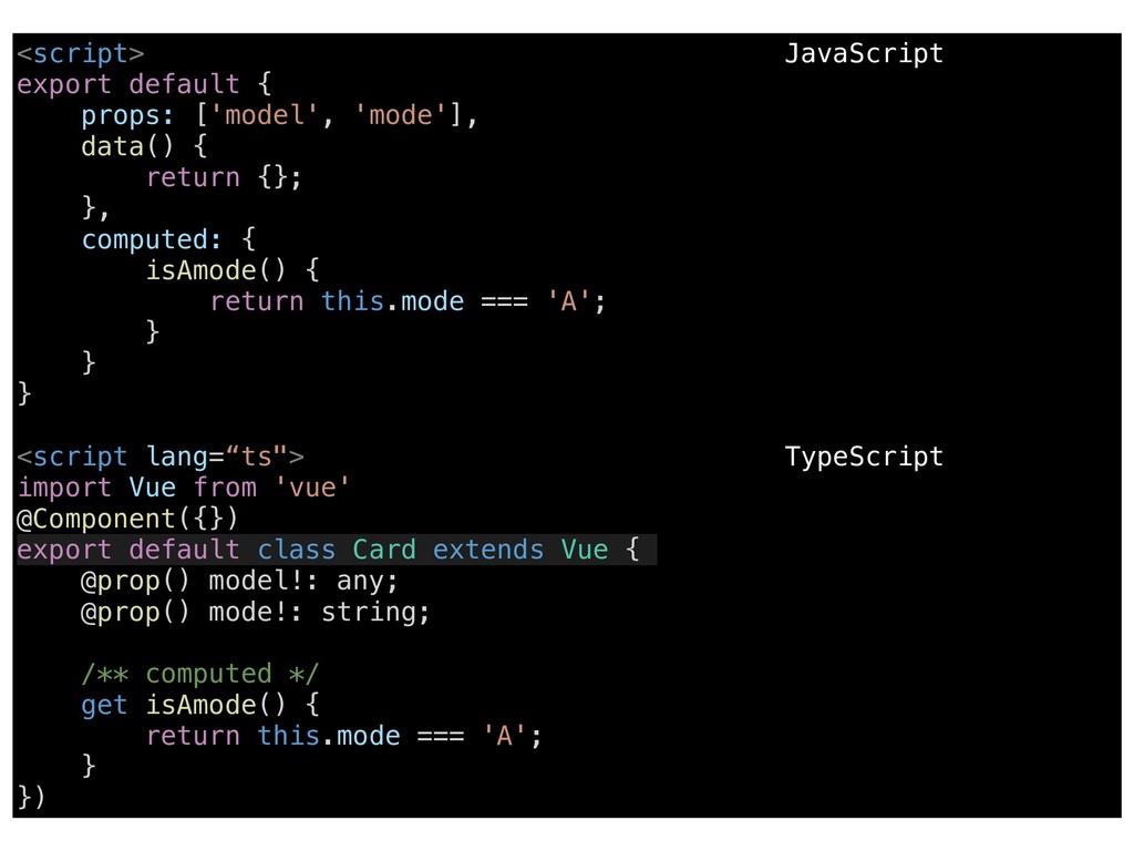 <script> JavaScript export default { props: ['m...