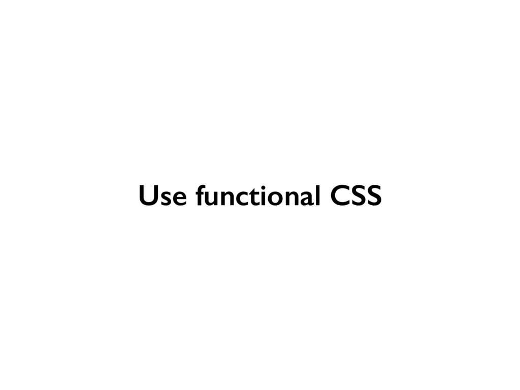 Use functional CSS