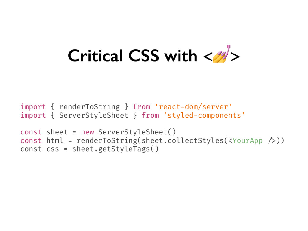 Critical CSS with <> import { renderToString } ...