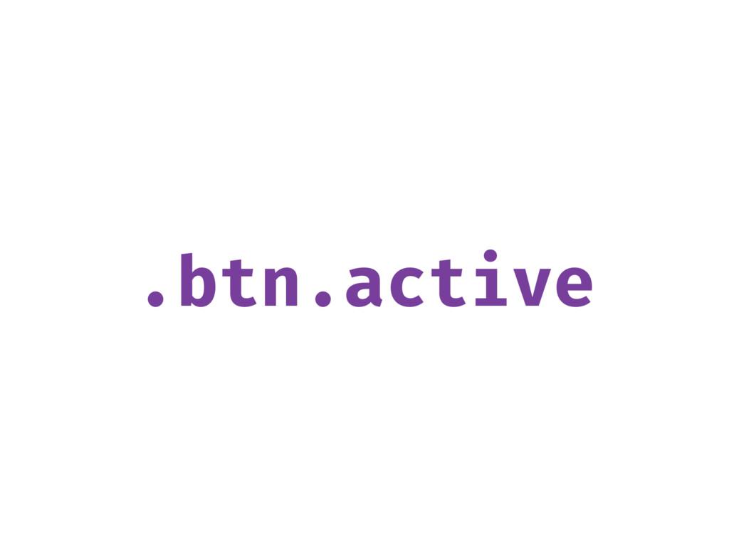 .btn.active
