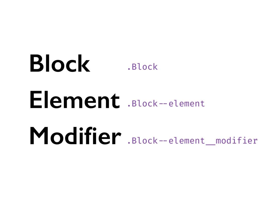 .Block .Block --element .Block --element __modi...