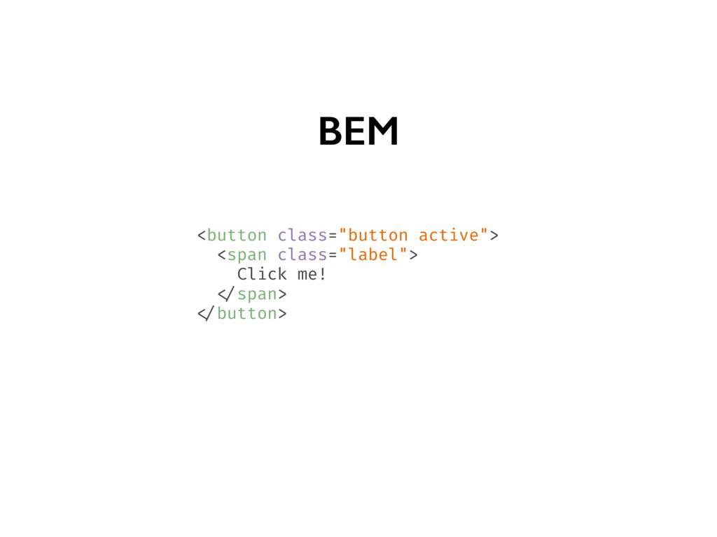 """BEM <button class=""""button active""""> <span class=..."""