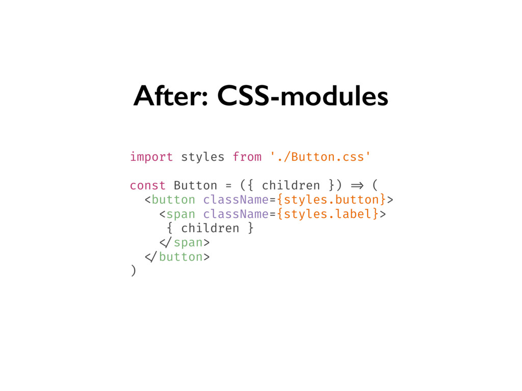 After: CSS-modules import styles from './Button...