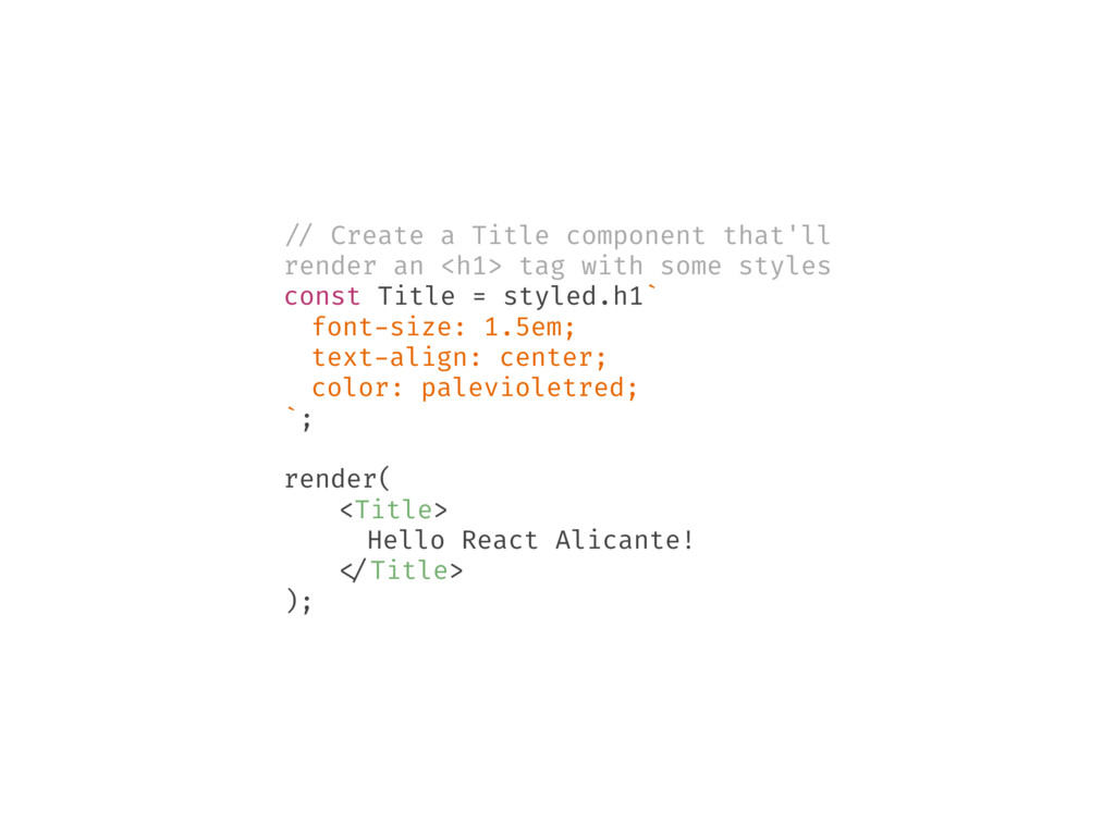 // Create a Title component that'll render an <...
