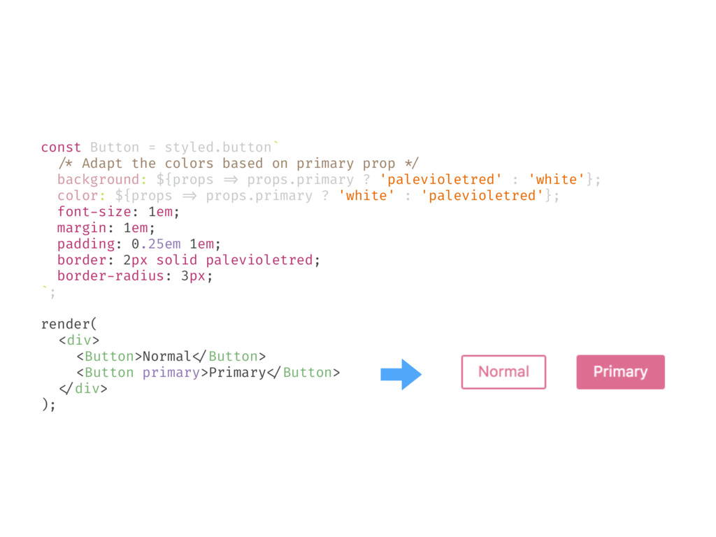 const Button = styled.button` /* Adapt the colo...