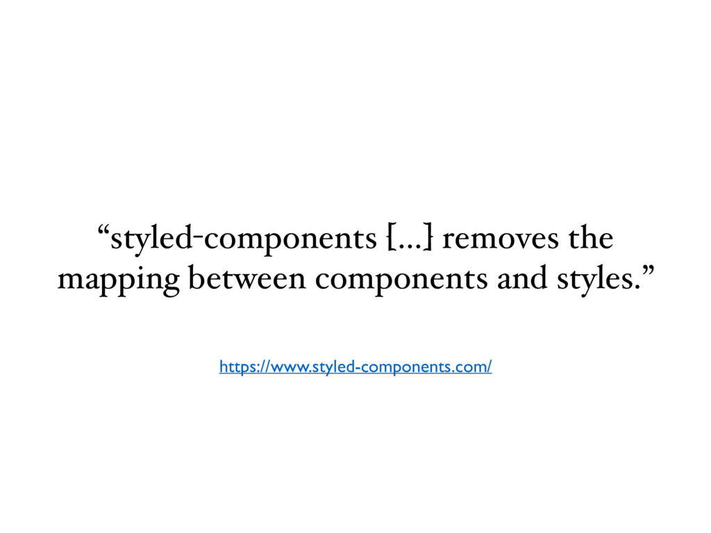 """""""styled-components […] removes the mapping betw..."""