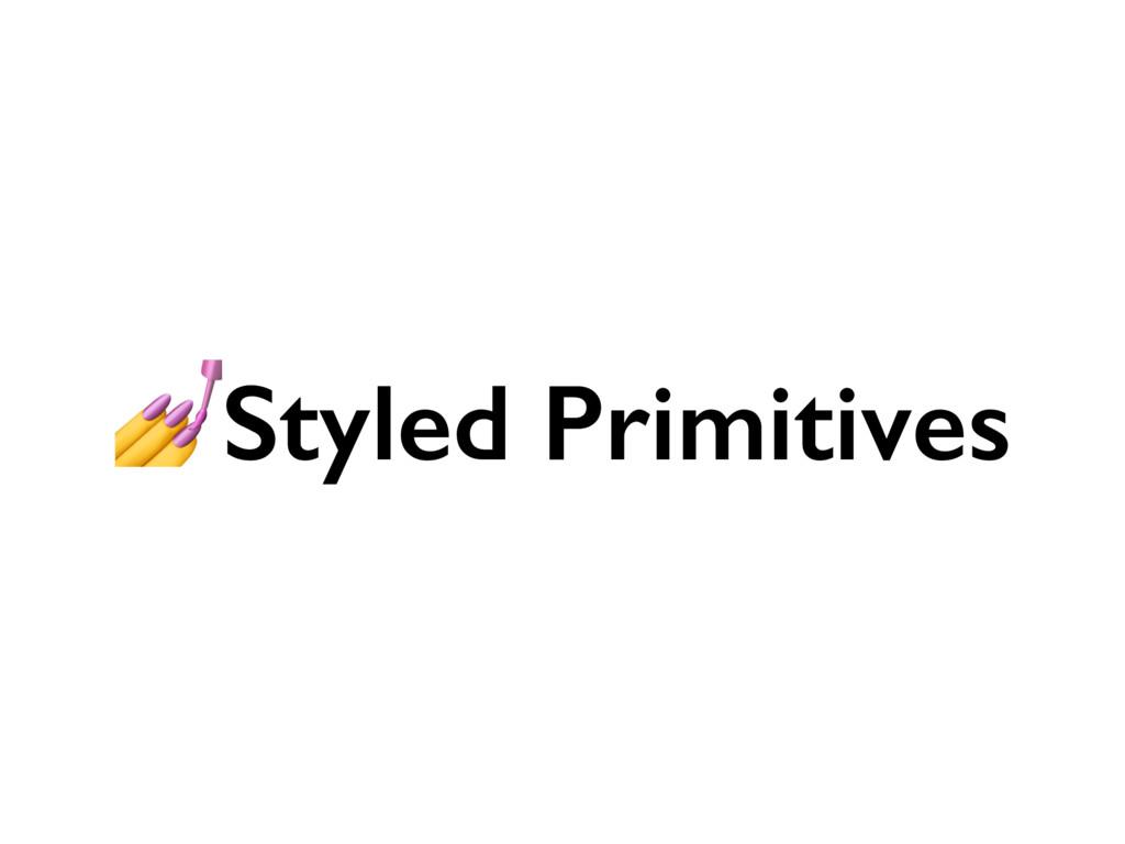 Styled Primitives